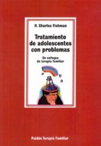 tratamiento de adolescentes con problemas: un enfoque de terapia familiar h. charles fishman 9788475095875