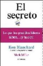 el secreto: lo que los grandes lideres saben ¡y hacen!-ken blanchard-mark crispin miller-9788475777375