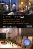 hotel control: gestion economica practica y analisis en un establ ecimiento de alojamiento turistico-lluis mesalles canals-9788475846675
