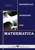 El libro de Matematicas avanzadas con mathematica autor JOSE LUIS MALAINA PDF!