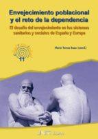 El libro de Envejecimiento poblacional y el reto de la dependencia: el desafi o del envejecimiento en los sistemas sanitarios de españa y europa autor MARIA TERESA (COORD.) BAZO ROYO DOC!