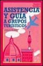 asistencia y guia a grupos turisticos (2ª ed.) carlos picazo 9788477384175