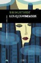 los ojos vendados-siri hustvedt-9788477650775