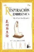 la respiracion embrionica: meditacion qigong yang jwing ming 9788478084975
