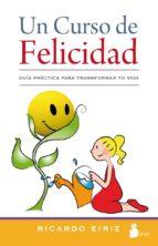 un curso de felicidad-ricardo eiriz-9788478089475