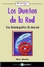 El libro de Los dueños de la red: una historia politica de internet autor PIERRE MOUNIER DOC!