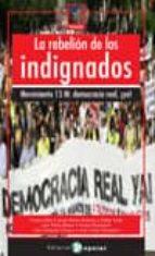la rebelion de los indignados: movimiento 15 m: democracia real ¡ ya! carlos taibo esther vivas josep maria antentas 9788478844975