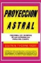 proyeccion astral gavin frost yvone frost 9788479101275