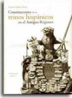 El libro de Constituciones de los reinos hispanicos en el antiguo regimen autor VICENT GARCIA EDO DOC!