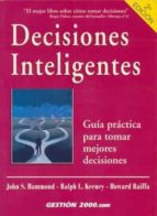 decisiones inteligentes: guia practica para tomar mejores decisio nes ralph l. keeney howard raiffa 9788480887175