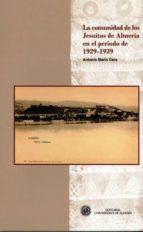 la comunidad de los jesuitas de almeria en el periodo de 1929-193 9-antonio marín cara-9788482409375