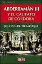 abderraman iii y el califato de cordoba-julio valdeon baruque-9788483064375