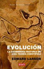 evolucion: la asombrosa historia de una teoria cientifica-edward larson-9788483066775