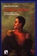 el divino bolivar: ensayo sobre una religion republicana-elias pino iturrieta-9788483191675