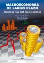 macroeconomia de largo plazo; ejercicios tipo test con soluciones-9788483734575