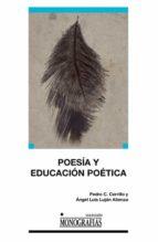 poesia y educacion poetica angel luis lujan atienza pedro c. cerrillo 9788484276975