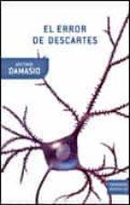 el error de descartes (premio principe de asturias de investigaci on cientifica y tecnica 2005) antonio r. damasio 9788484327875