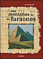(pe) las montañas de los faraones: la verdadera historia de los constructores de piramides zahi a hawass 9788484329275