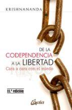 de la codependencia a la libertad: cara a cara con el miedo 9788484456575