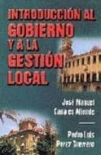 introduccion al gobierno y la gestion local jose manuel canales aliende 9788484541875