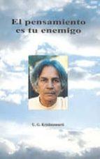 el pensamiento es tu enemigo: conversaciones mentalmente devastad oras con el hombre llamado u. g. jiddu krishnamurti 9788486797775