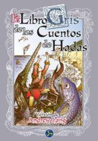 el libro gris de los cuentos de hadas andrew (recop.) lang 9788488066275