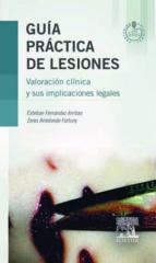 guia practica de lesiones: valoracion clinica y sus implicaciones legales esteban fernandez arribas zeres arredondo fortuny 9788490224175