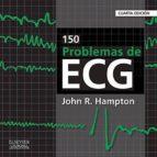 150 problemas de ecg 4ª ed-j. r. hampton-9788490226575
