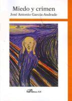 miedo y crimen-jose antonio garcia andrade-9788490310175