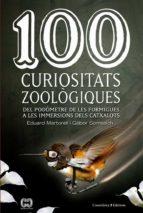 100 curiositats zoologiques del podometre de les formigues a les immersions dels catxalots-eduard martorell-9788490343975