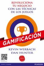 revoluciona tu negocio con las tecnicas de los juegos: gamificacion-kevin werbach-9788490354575