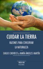 cuidar la tierra: razones para conservar la naturaleza emilio chuvieco salinero 9788490612675