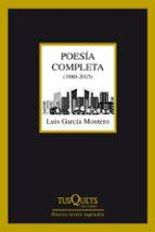 poesia completa (1980 2015) luis garcia montero 9788490660775