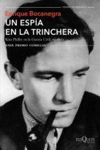 un espia en la trinchera: kim philby en la guerra civil española (premio comillas de historia, biografia y memorias 2017)-enrique bocanegra-9788490663875