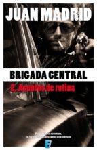 BRIGADA CENTRAL 2. ASUNTOS DE RUTINA