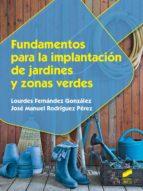 fundamentos para la implantación de jardines y zonas verdes (ebook)-lourdes fernandez gonzalez-jose manuel rodriguez perez-9788490776575