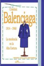 cristobal balenciaga 1914 1968: la excelencia en la alta costura noemi collado becerra 9788490854075
