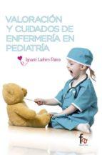 valoración y cuidados de enfermería en pediatria-ignacio ladrero paños-9788490887875