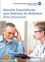 atención especializada para enfermos de alzheimer. área psicosocial 9788490932575