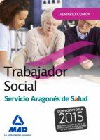 trabajador social del servicio aragonés de salud. temario parte común-9788490937075