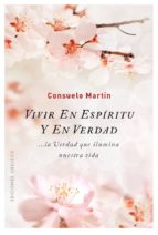 vivir en espiritu y en verdad consuelo martin 9788491112075