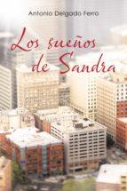 los sueños de sandra (ebook)-antonio delgado ferro-9788491125075
