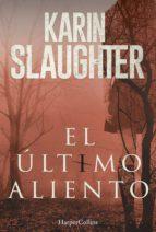 el ultimo aliento (ebook)-karin slaughter-9788491391975