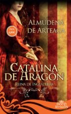 catalina de aragon: reina de inglaterra-almudena de arteaga-9788491641575