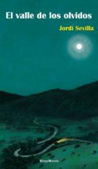 el valle de los olvidos-jordi sevilla-9788492965175