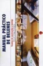 manual practico de belenes: tecnicas de construccion y montaje-manuel ortega rodriguez-9788493246075