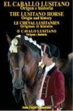 el caballo lusitano: origen e historia juan carlos altamirano 9788493253875