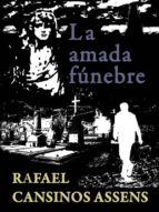 la amada funébre (ebook)-rafael cansinos assens-9788493497675