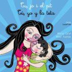 tu, jo i el pit - tu, yo y la teta (catala-castellano)-mikel fuentes-monica calaf-9788493752675