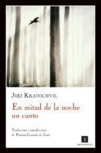 en mitad de la noche un canto-jiri kratochvil-9788493760175